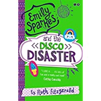 03 Emily Sparkes and the Disco Disaster: Book 3