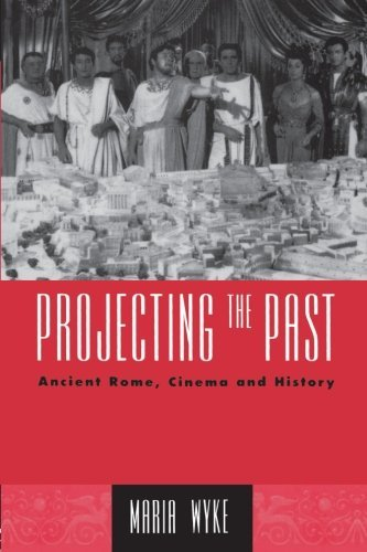 PROJECTING PAST:ANCIENT ROME,CINEMA...