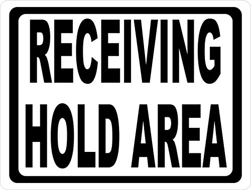 Receiving Hold Area Sign. 18x24 Metal Warehouse Shipping & Receiving Loading Bay. Made in - Shipping Usa Warehouse