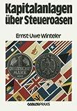 Kapitalanlagen über Steueroasen, Winteler, Ernst-Uwe, 3409996613