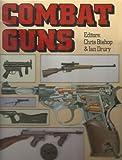 Combat Guns, Chris Bishop, 1555211615