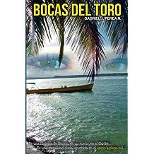 Bocas del Toro: Es una irrealidad social ocurrida en Panamá (Spanish Edition) Sep 12, 2015