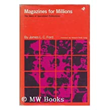 Magazines for Millions: The Story of Specialized Publications