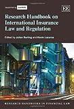 Research Handbook on International Insurance Law and Regulation, Julian Burling, Kevin Lazarus, 1849807884