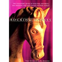 Rocking Horses: The Collector's Guide to Selecting, Restoring, and Enjoying New and Vintage Rocking Horses