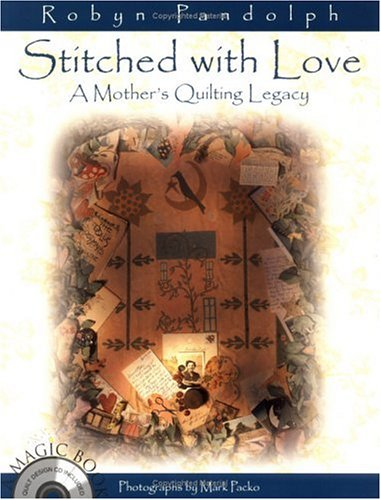 Stitched with Love: A Mother's Quilting Legacy; with CD-ROM