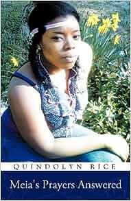 Meia's Prayers Answered: Quindolyn Rice: 9781450250405: Amazon.com