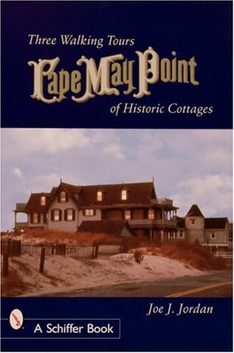 May Historic Cape (Cape May Point: Three Walking Tours of Historic Cottages (Schiffer Books))