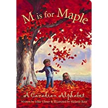 [(M Is for Maple : A Canadian Alphabet)] [By (author) Mike Ulmer ] published on (May, 2004)