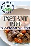 Instant Pot: Cookbook & Guide