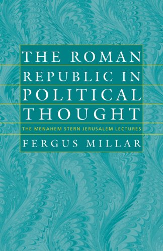The Roman Republic in Political Thought (The Menahem Stern Jerusalem Lectures)