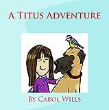 A Titus Adventure (Titus Adventures Book 1)