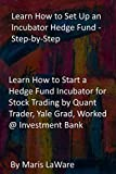 Learn How to Set Up an Incubator Hedge Fund