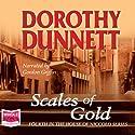 Scales of Gold: The House of Niccolo, Book 4 Hörbuch von Dorothy Dunnett Gesprochen von: Gordon Griffin