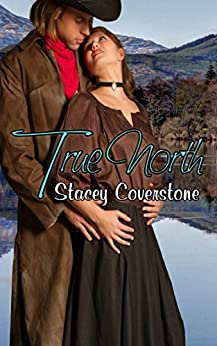 True North (Book 3 of The Spirited Western Women Series) by [Coverstone, Stacey]