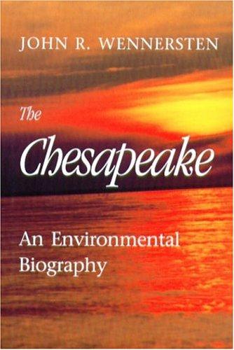 The Chesapeake: An Environmental Biography PDF