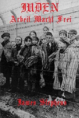 Book: Juden - Arbeit Macht Frei by James Stephens
