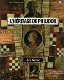 L'héritage de Philidor: Recommandé par la Fédération Française des Echecs (FFE)