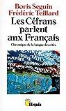 Les Céfrans parlent aux Français. Chronique de la langue des cités par Teillard