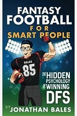 Fantasy Football for Smart People: The Hidden Psychology of Winning DFS Paperback