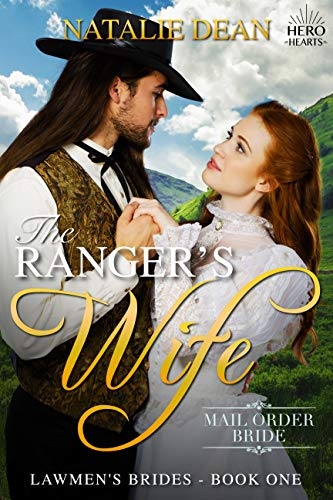 The Ranger's Wife: Mail Order Bride (Lawmen's Brides Book 1) by [Dean, Natalie, Hart, Eveline, Hearts, Hero]