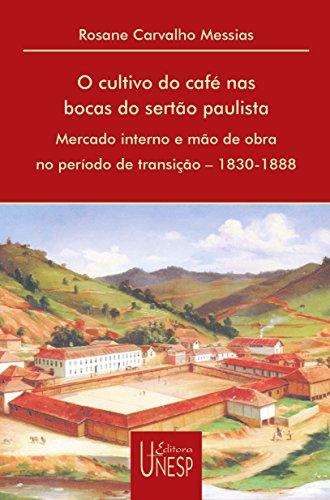 Cultivo Do Café Nas Bocas Do Sertão Paulista, O (Portuguese Edition)