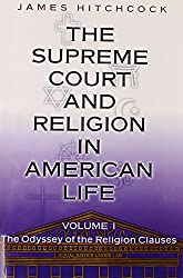 The Supreme Court and Religion in American Life, Vol. 1: The Odyssey of the Religion Clauses: Odyssey of the Religion Clauses v. 1 (New Forum Books)