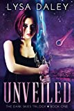 Unveiled: A Paranormal Urban Fantasy Novel (The Dark Skies Trilogy Book One) by  Lysa Daley in stock, buy online here