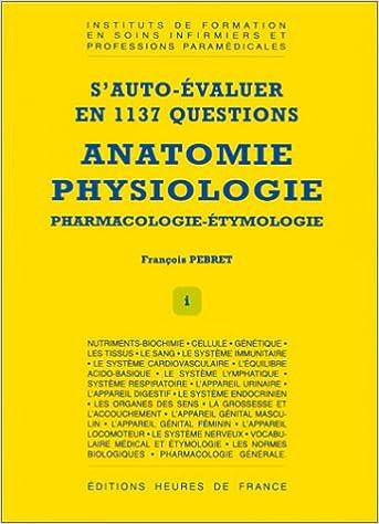 S\'auto-évaluer en 1137 questions: Anatomie, physiologie ...