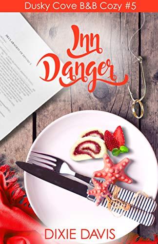 Inn Danger (Dusky Cove B&B Cozy Mysteries Book 5) by [Davis, Dixie]