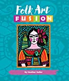creative painting ideas Folk Art Fusion: Creative ideas for painting colorful folk art in acrylic