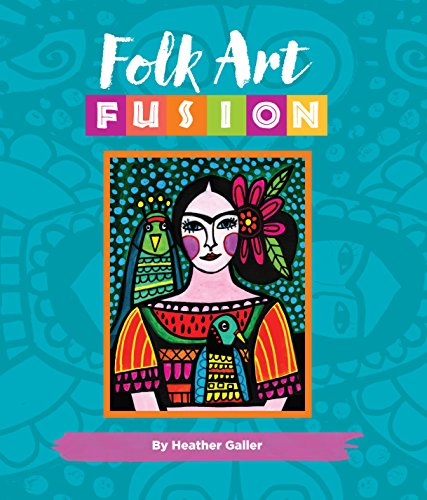 Folk Art Fusion: Creative ideas for painting colorful folk art in acrylic