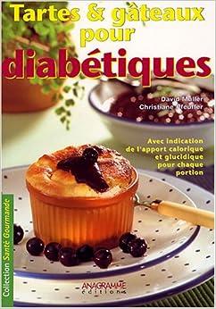 Tartes et gâteaux pour diabétiques : Avec indication de l'apport calorique et glucidique pour chaque portion, by David Müller Christiane Pfeuffer
