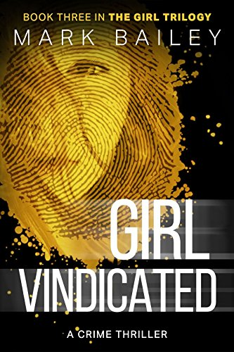 Girl Vindicated (The Girl Trilogy Book 3)