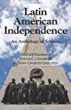 Latin American Independence: An Anthology of Sources, John Chasteen, 087220863X