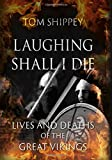 #10: Laughing Shall I Die: Lives and Deaths of the Great Vikings