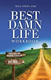 Best Damn Life Workbook: Create Your Own Personally Fulfilling Life Path