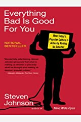 Everything Bad is Good for You: How Today's Popular Culture Is Actually Making Us Smarter Kindle Edition