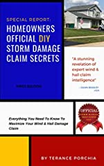A Step By Step Guide Packed With HomeownersInsurance Claim And Storm RestorationIndustrySecrets Intended To Help Homeowners Maximize TheirStorm Damage Claim While Avoiding Common Pitfalls And Traps Many Homeowners Find Themselves S...