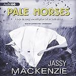 Pale Horses: A Jade de Jong Mystery, Book 4   Jassy Mackenzie