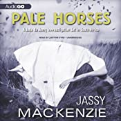 Pale Horses: A Jade de Jong Mystery, Book 4 | Jassy Mackenzie