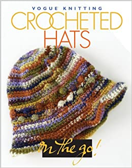 Vogue Knitting On The Go Crocheted Hats Trisha Malcolm