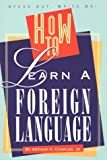 How to Learn a Foreign Language, Arthur H. Charles, 0531110982