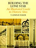 Building the Lone Star, T. Lindsay Baker, 0890969795