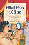 Elliott Finds a Clue and Other Quicksolve Mini-Mysteries, Jim Sukach, 1402710747