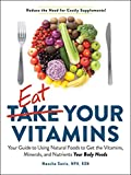 Eat Your Vitamins: Your Guide to Using Natural