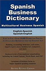 Spanish Business Dictionary: Multicultural Business Spanish: English-Spanish/ Spanish-English