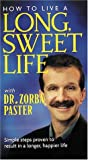 How to Live a Long Sweet Life with Dr. Zorba Paster [VHS]
