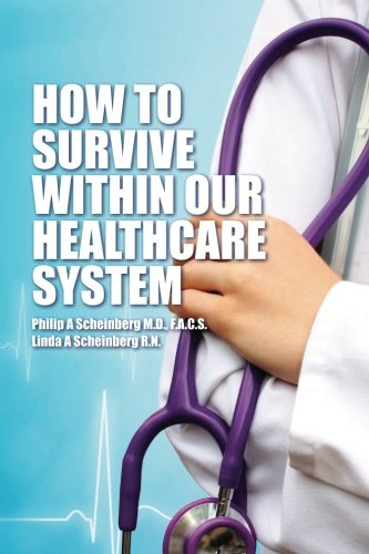 How To Survive Within Our Healthcare System (Volume 1) pdf epub