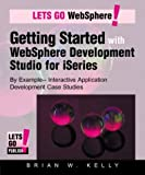Gettting Started with WebSphere Development Studio for Iseries, Kelly, Brian W., 097218421X